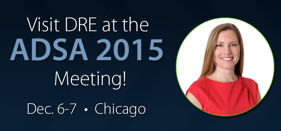 Visit DRE at the ADSA 2015 Meeting!