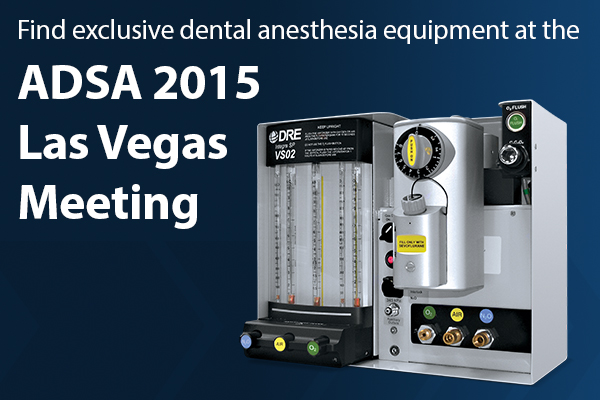 Find exclusive dental anesthesia equipment at the ADSA 2015 Las Vegas Meeting