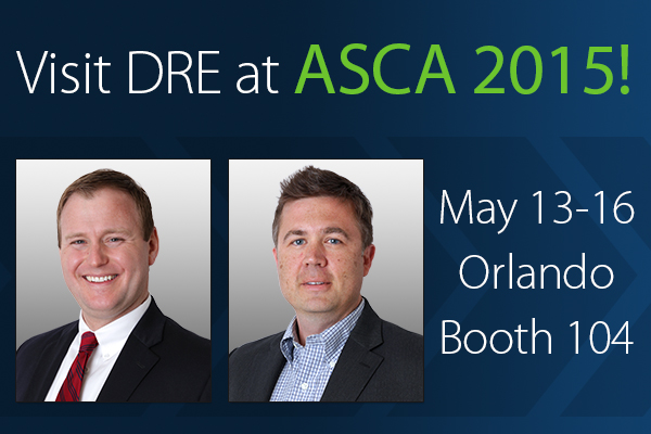 Visit DRE at ASCA 2015! May 13-16 in Orlando. Booth 104.
